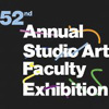 52nd Annual Studio Art Faculty Exhibition