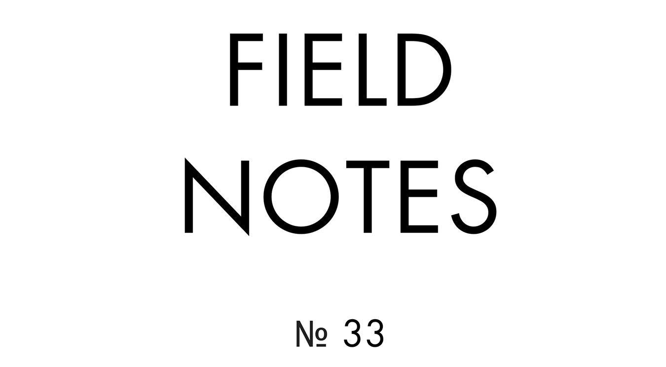 """Field Notes No. 33 (2020). Book, 11"""" x 8.5""""."""