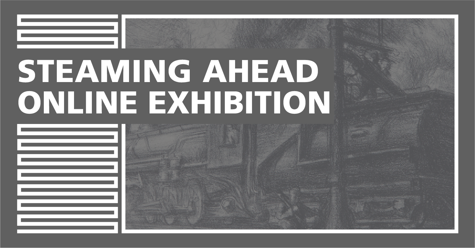 "Cover Image for ""Steaming Ahead Online Exhibition"""