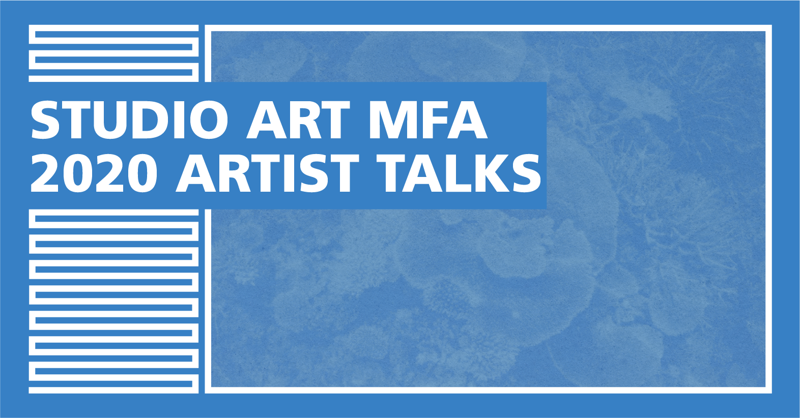"Cover Image for ""Studio Art MFA 2020 Artist Talks"""