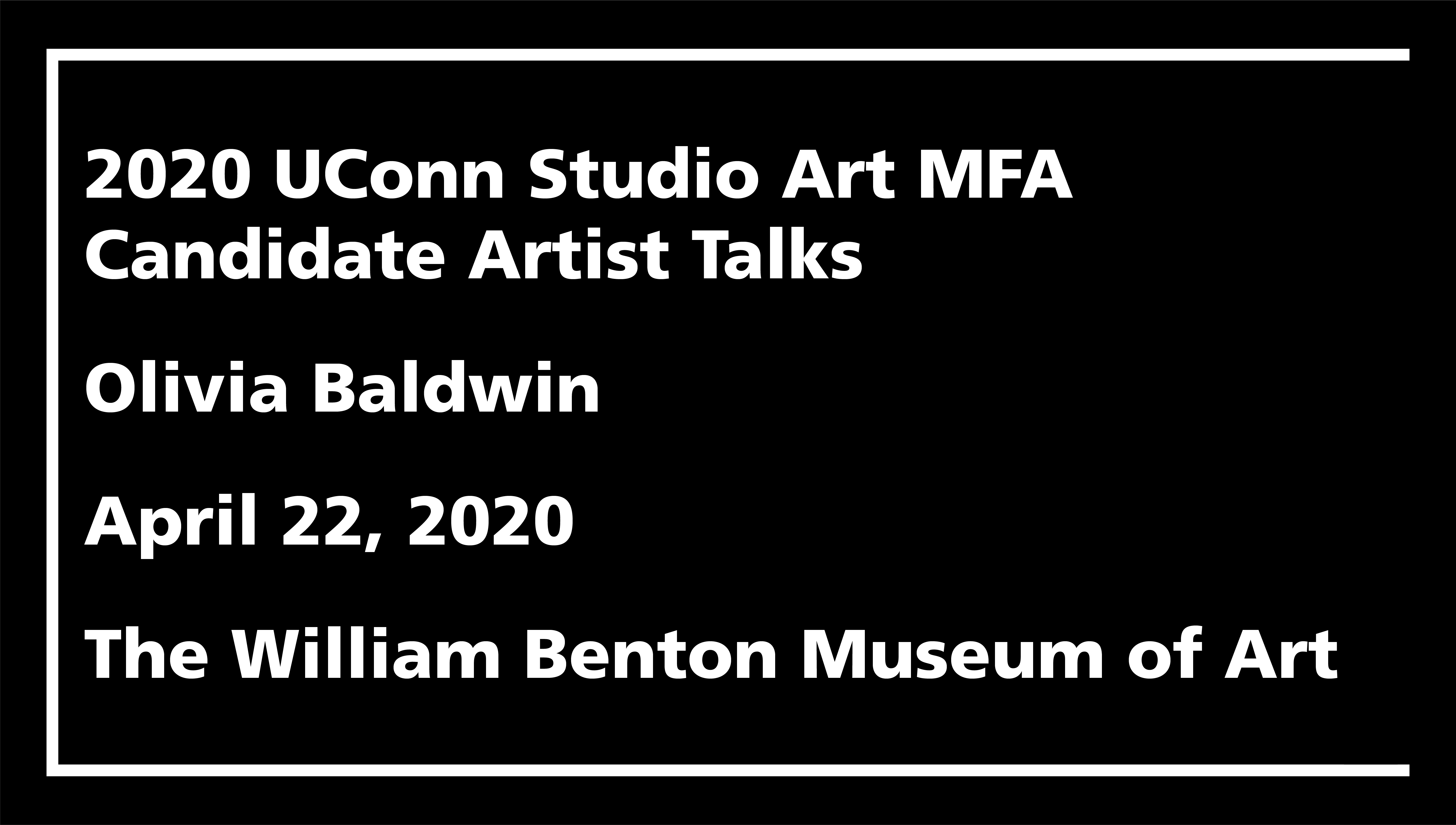 2020 UConn Studio Art MFA Candidate Artist Talks: Olivia Baldwin