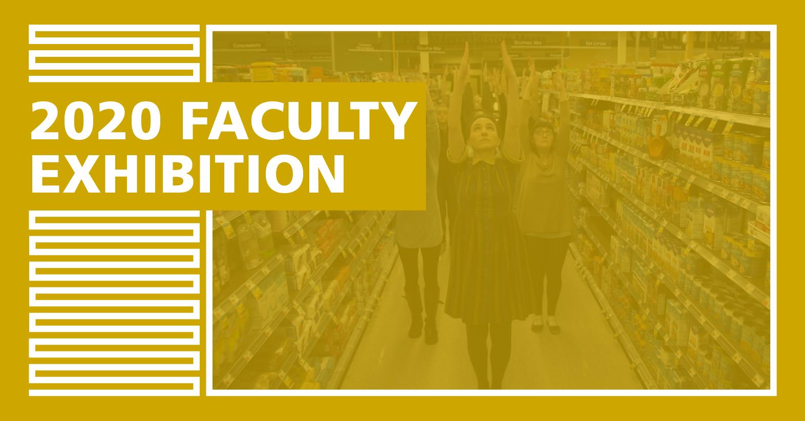 2020 Faculty Exhibition