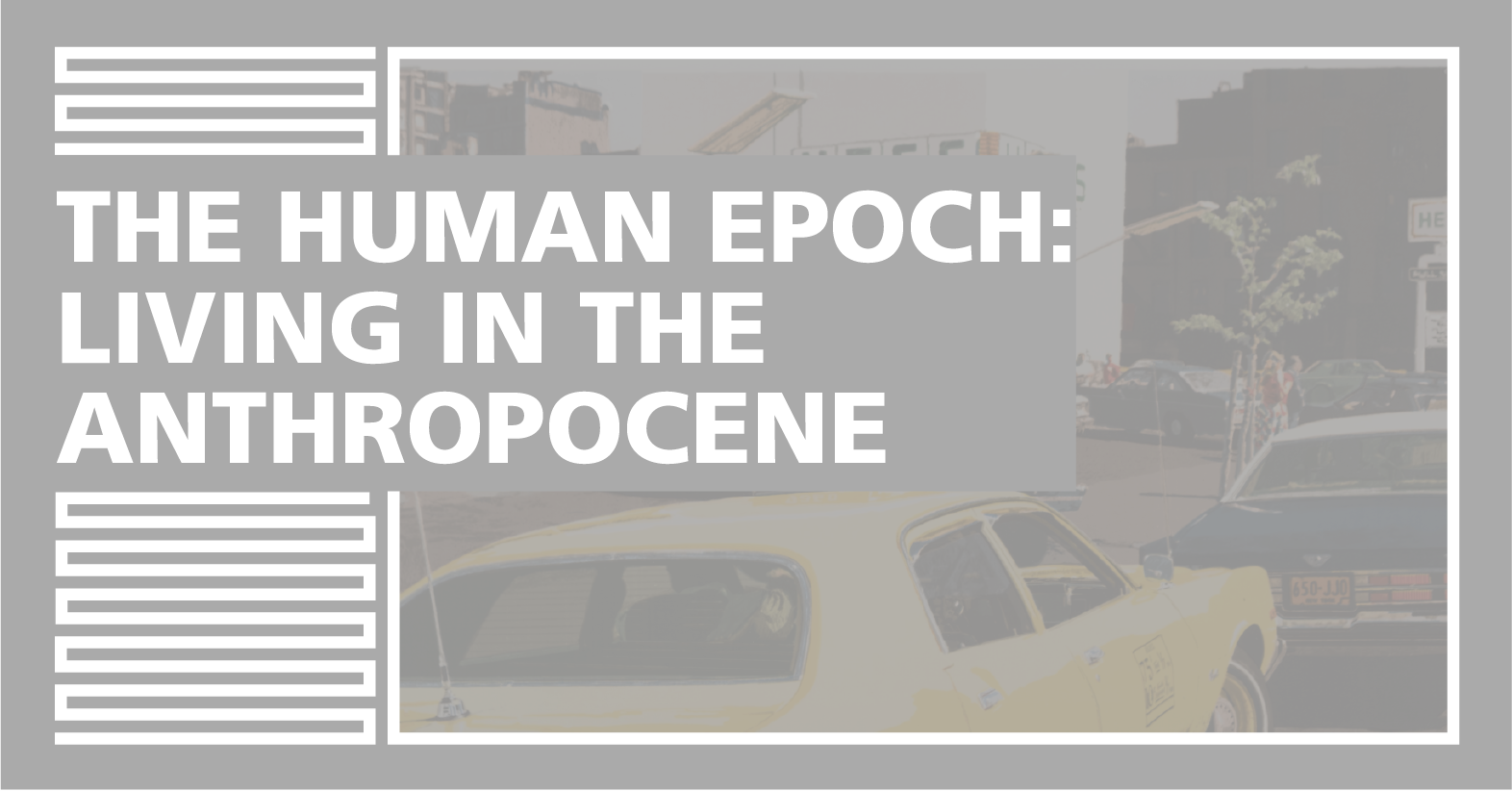 "Cover Image for ""The Human Epoch: Living in the Anthropocene"""
