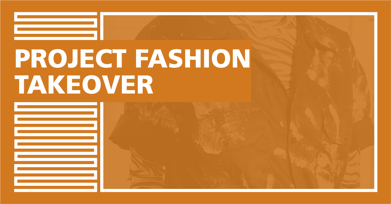 Project Fashion Takeover
