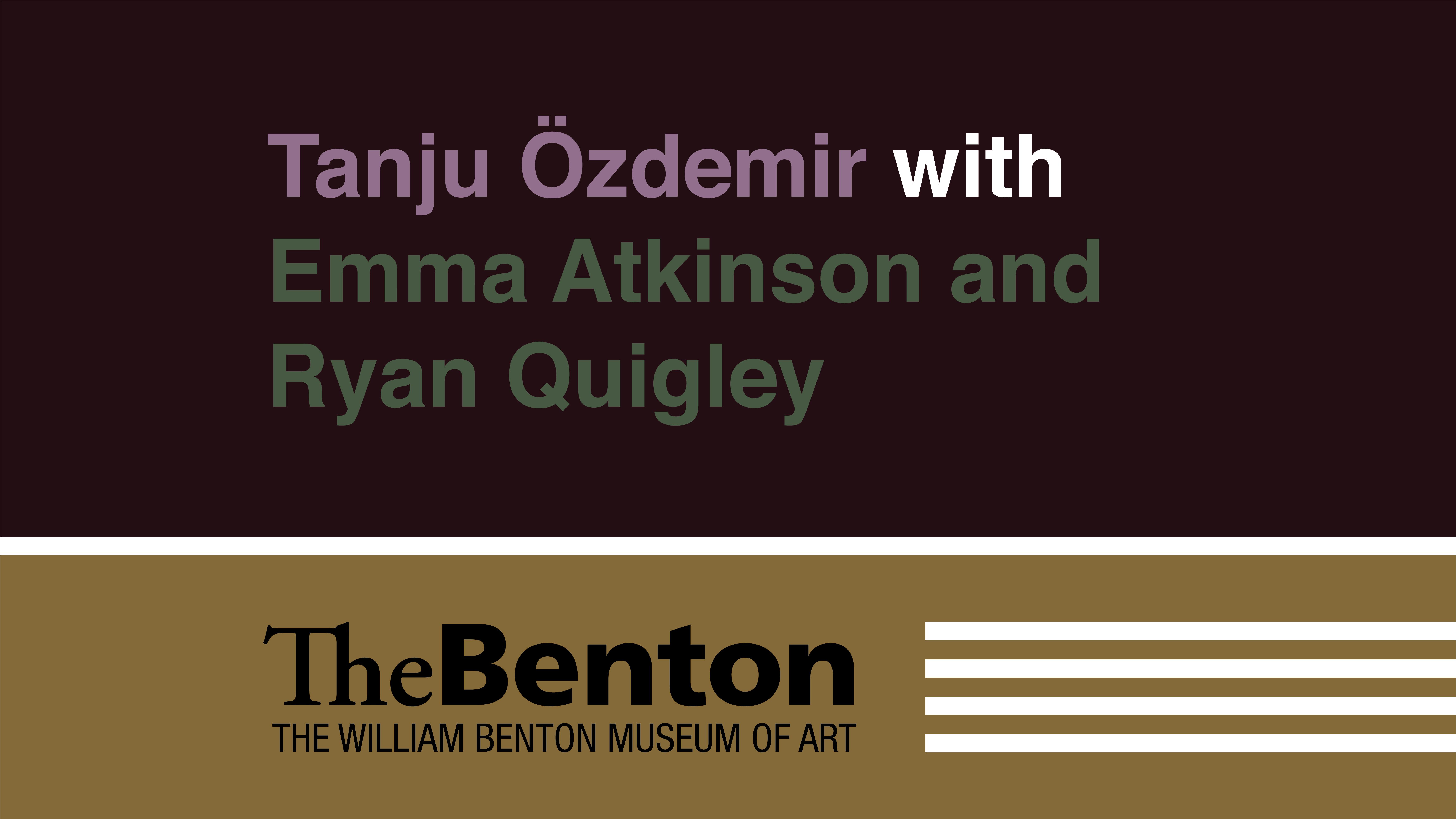 Tanju Özdemir with Emma Atkinson and Ryan Quigley