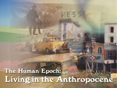 The Human Epoch: Living in the Anthropocene