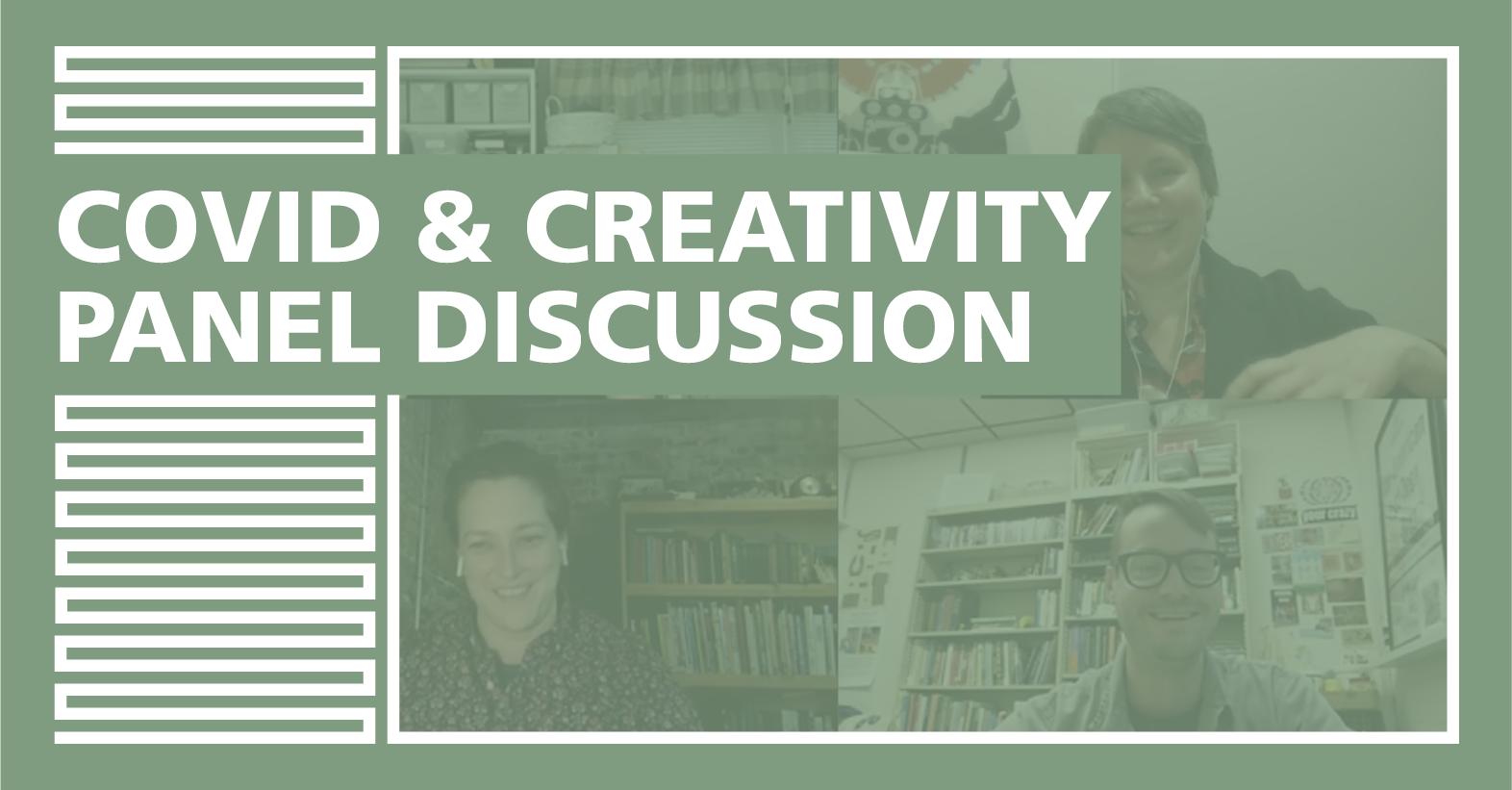 Covid & Creativity Panel Discussion
