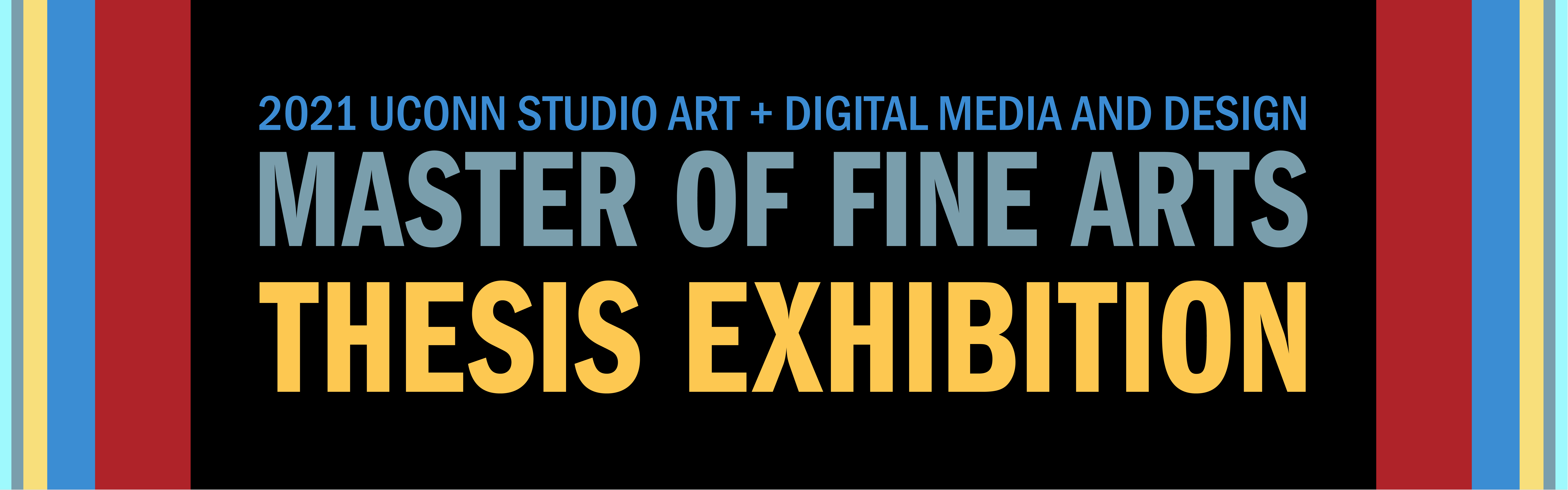 Banner image for the 2021 MFA thesis exhibition